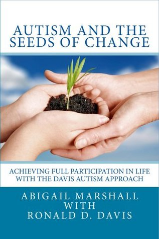 "Engelstalig boek, ""autism and the seed of change"" over het autisme-programma van de Davis-methode."